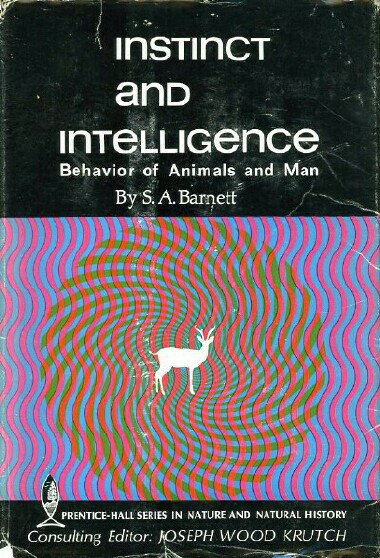 Image for INSTINCT AND INTELLIGENCE: Behavior of Animals and Man