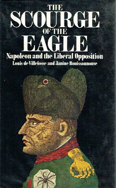Image for The Scourge of the Eagle:  Napoleon and the Liberal Opposition