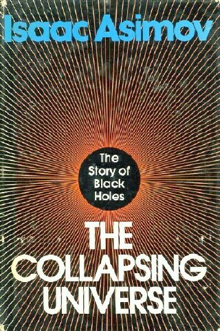 Image for THE COLLAPSING UNIVERSE: The Story of Black Holes