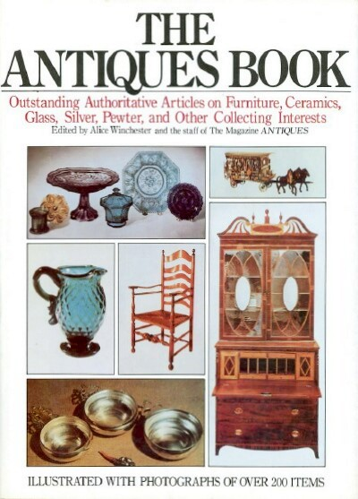 Image for THE ANTIQUES BOOK: Outstanding Authoritative Articles on Furniture, Ceramics, Glass, Silver, Pewter, and Other Collecting Interests