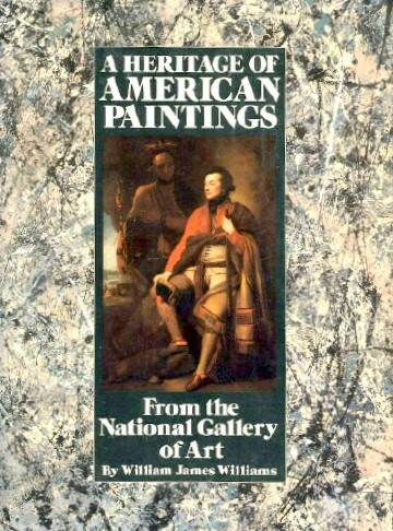 Image for A HERITAGE OF AMERICAN PAINTINGS FROM THE NATIONAL GALLERY OF ART
