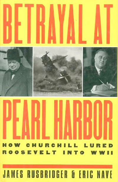 Image for BETRAYAL AT PEARL HARBOR: How Churchill Lured Roosevelt Into World War II