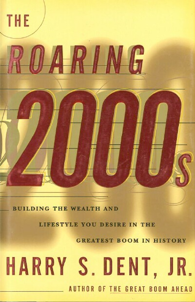 Image for THE ROARING 2000s: Building the Wealth and Lifestyle You Desire in the Greatest Boom in History