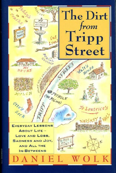 Image for THE DIRT FROM TRIPP STREET: Everyday Lessons About Life, Love and Loss, Sadness and Joy, and all the In-Betweens