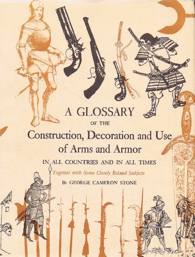 Image for A Glossary of the Construction, Decoration and Use of Arms and Armor in All Countries and in All Times, Together with Some Closely Related Subjects