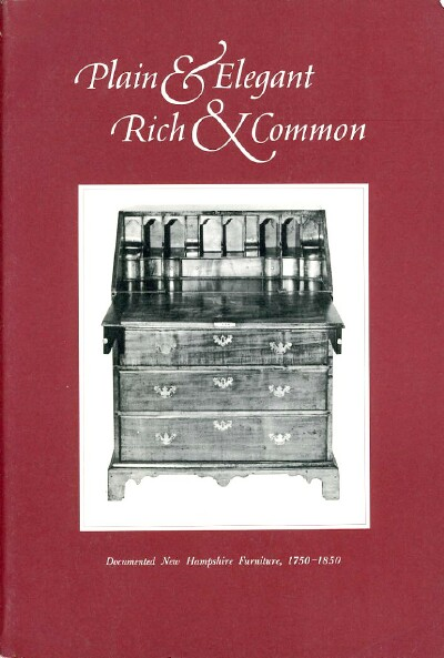 Image for Plain & Elegant, Rich & Common Documented New Hampshire Furniture (1750-1850)