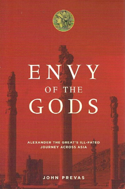 Image for ENVY OF THE GODS: Alexander the Great's Ill-Fated Journey Across Asia