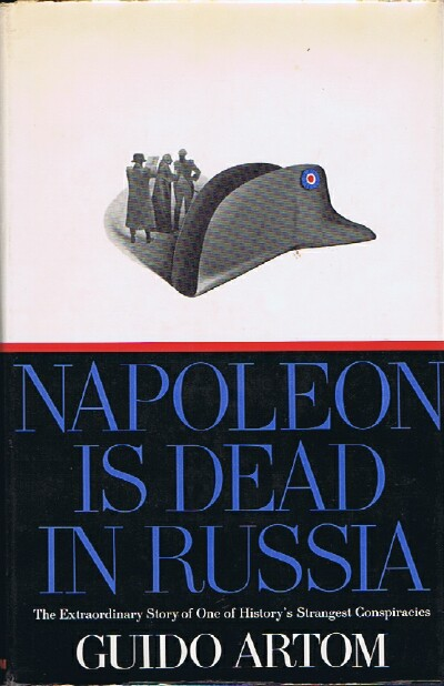 Image for Napoleon Is Dead In Russia The Extraordinary Story of One of History's Strangest Conspiracies