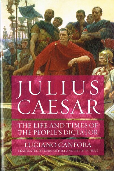 Image for JULIUS CAESAR: The Life and Times of the People's Dictator