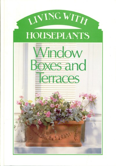 Image for LIVING WITH HOUSEPLANTS: Window Boxes and Terraces