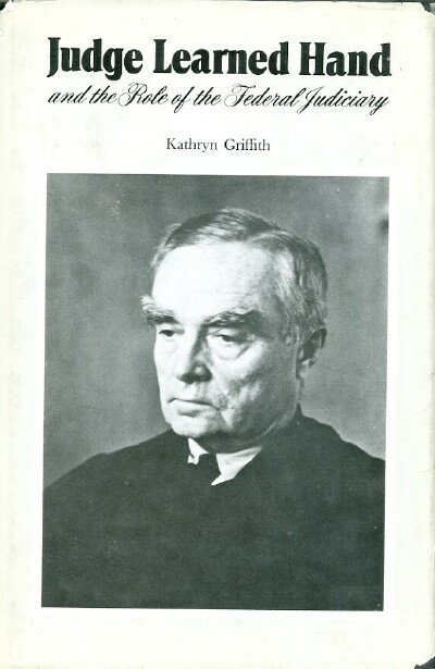 Image for JUDGE LEARNED HAND AND THE ROLE OF THE FEDERAL JUDICIARY