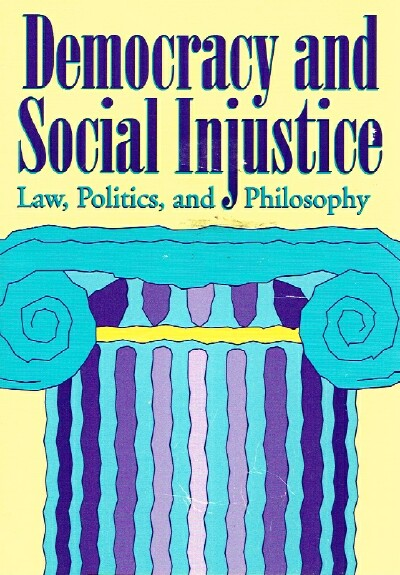 Image for DEMOCRACY AND SOCIAL INJUSTICE Law, Politics and Philosophy