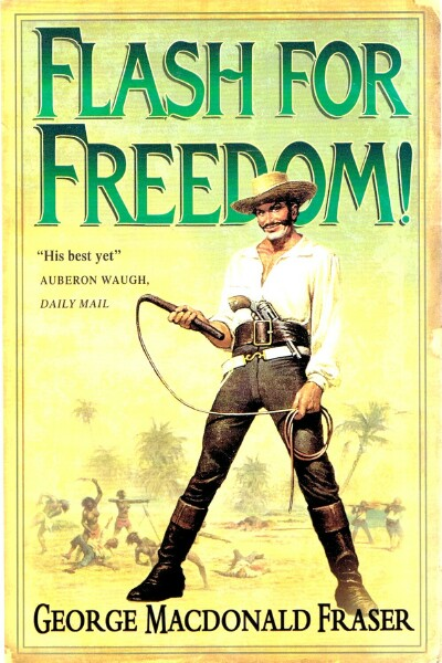 Image for FLASH FOR FREEDOM: FROM THE FLASHMAN PAPERS, 1848-49