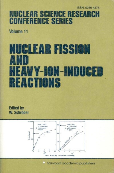 Image for Nuclear Fission and Heavy-Ion-Induced Reactions: Festschrift and Proceedings of the International Symposium on Nuclear Fission and Heavy-Ion-Induced Reactions