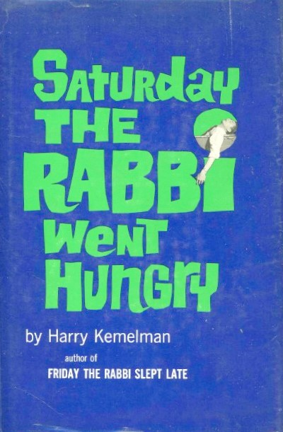 Image for SATURDAY THE RABBI WENT HUNGRY