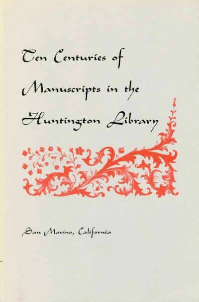 Image for TEN CENTURIES OF MANUSCRIPTS IN THE HUNTINGTON LIBRARY