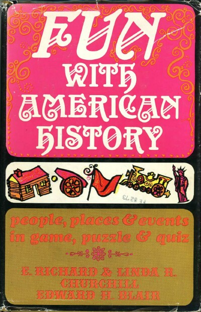Image for FUN WITH AMERICAN HISTORY: PEOPLE, PLACES AND EVENTS IN GAME, PUZZLE AND QUIZ