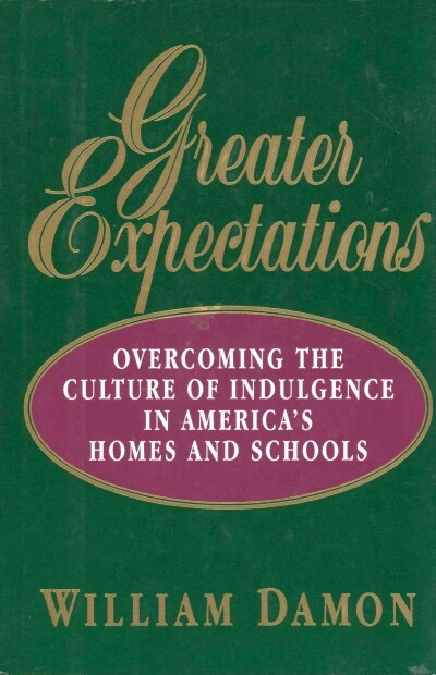 Image for Greater Expectations: Overcoming the Culture of Indulgence in America's Homes and Schools