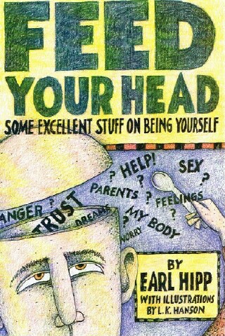 Image for Feed Your Head: Some Excellent Stuff on Being Yourself