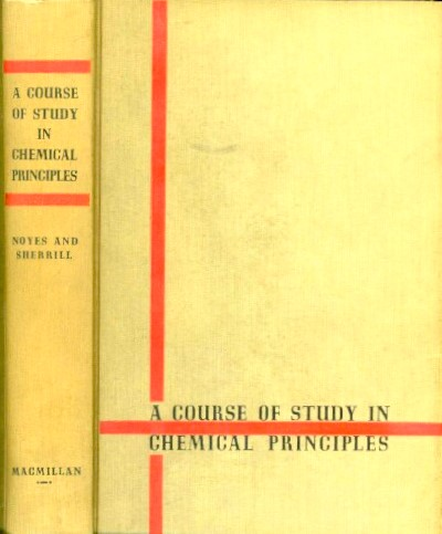 Image for A COURSE OF STUDY IN CHEMICAL PRINCIPLES