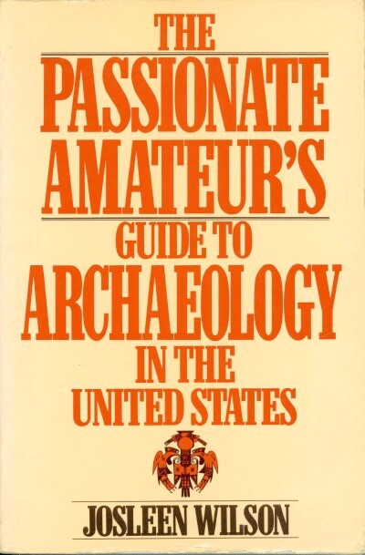 Image for The Passionate Amateur's Guide to Archaeology in the United States