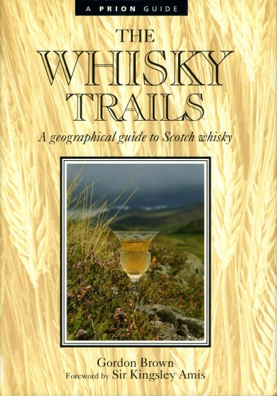 Image for THE WHISKY TRAILS: A GEOGRAPHICAL GUIDE TO SCOTCH WHISKY