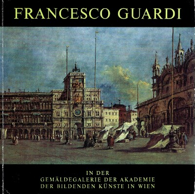 Image for FRANCESCO GUARDI IN DER GEMALDEGALERIE DER AKADEMIE DER BILDENDEN KUNSTE IN WIEN