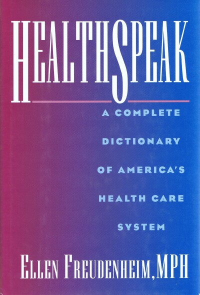 Image for HealthSpeak: A Complete Dictionary of America's Health Care System