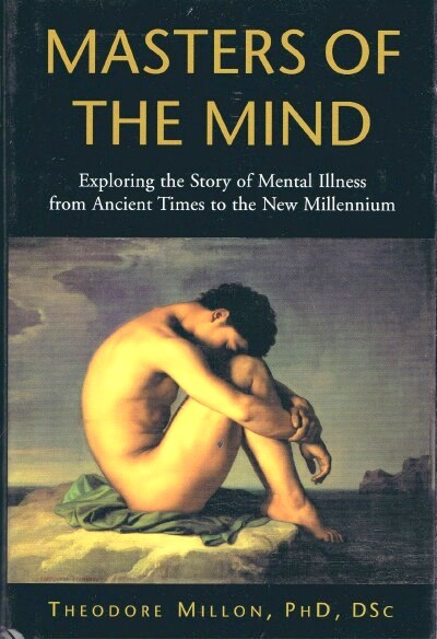 Image for Masters of the Mind: Exploring the Story of Mental Illness from Ancient Times to the New Millennium