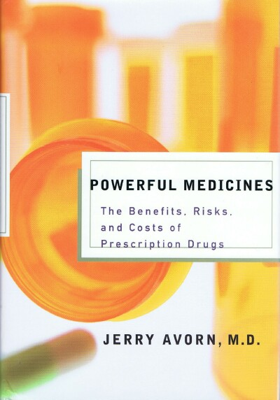 Image for Powerful Medicines: The Benefits, Risks, and Costs of Prescription Drugs
