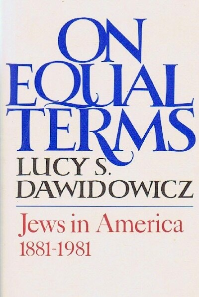 Image for ON EQUAL TERMS: JEWS IN AMERICA 1881-1981