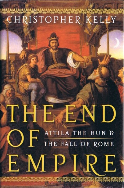Image for THE END OF EMPIRE: ATTILA THE HUN AND THE FALL OF ROME