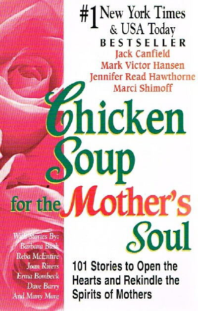 Image for Chicken Soup for the Mother's Soul: 101 Stories to Open the Hearts and Rekindle the Spirits of Mothers