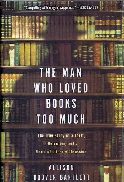 Image for THE MAN WHO LOVED BOOKS TOO MUCH