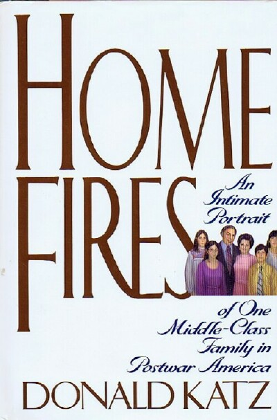 Image for Home Fires: An Intimate Portrait of One Middle-Class Family in Postwar America