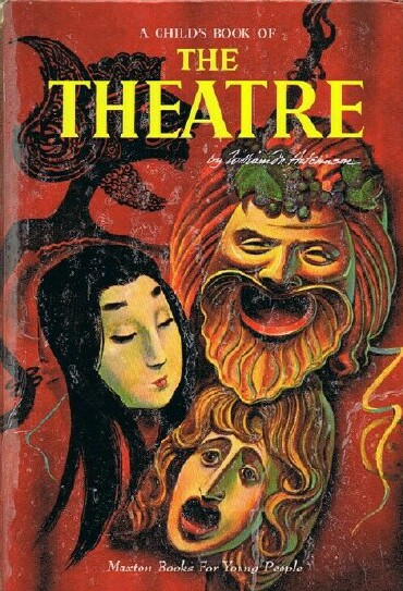 Image for A CHILD'S BOOK OF THE THEATRE