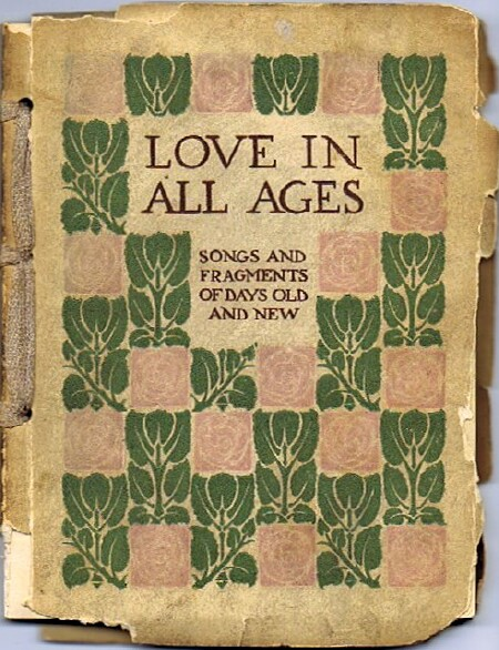 Image for LOVE IN ALL AGES: SONGS AND FRAGMENTS OF DAYS OLD AND NEW