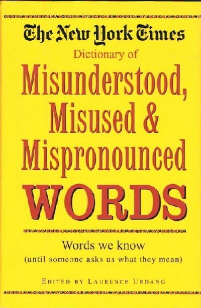 Image for The New York Times Dictionary of Misunderstood, Misused, Mispronounced Words