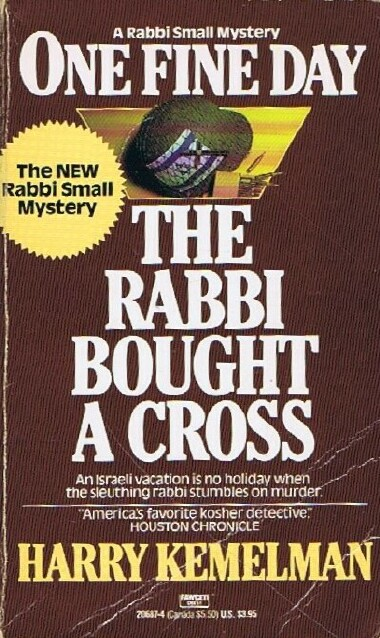 Image for One Fine Day the Rabbi Bought a Cross: A Rabbi Small Mystery