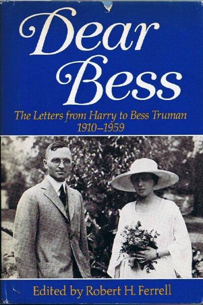 Image for DEAR BESS: THE LETTERS FROM HARRY TO BESS TRUMAN - 1910-1959