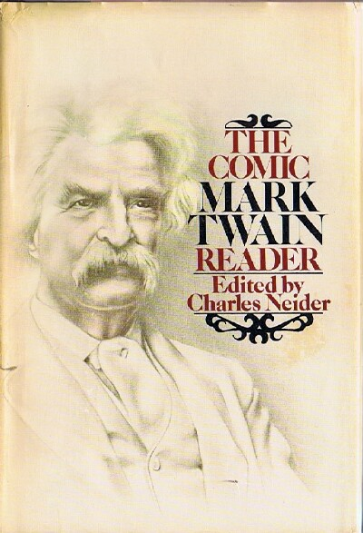 Image for THE COMIC MARK TWAIN READER: The Most Humorous Selections from His Stories, Sketches, Novels, Travel Books and Lectures