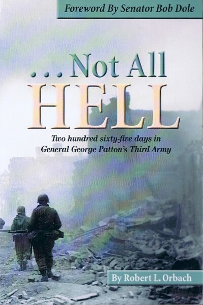 Image for ... Not All Hell: Two Hundred Sixty-Five Days In General George Patton's Third Army
