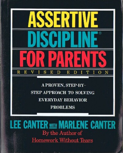 Image for Assertive Discipline for Parents : A Proven Step-by-Step Approach to Solving Everyday Behavior Problems