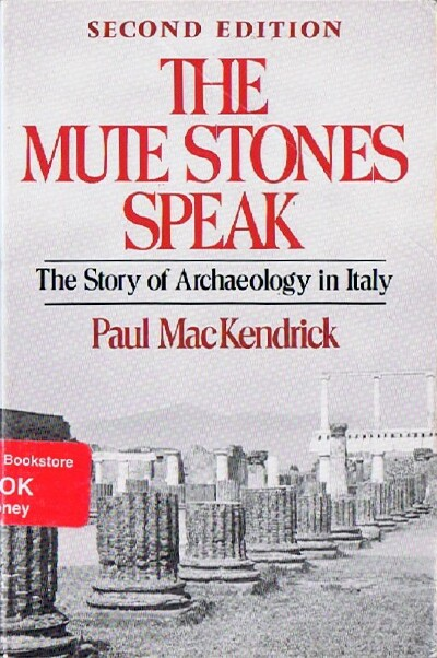 Image for The Mute Stones Speak: The Story of Archaeology in Italy
