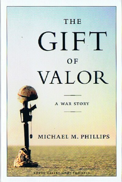 Image for The Gift Of Valor: A War Story