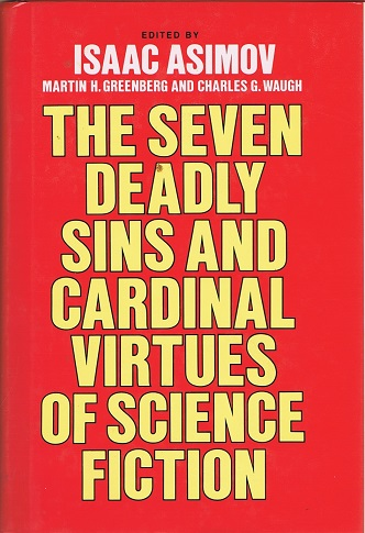 Image for THE SEVEN DEADLY SINS AND CARDINAL VIRTUES OF SCIENCE FICTION (Two Volumes in One)