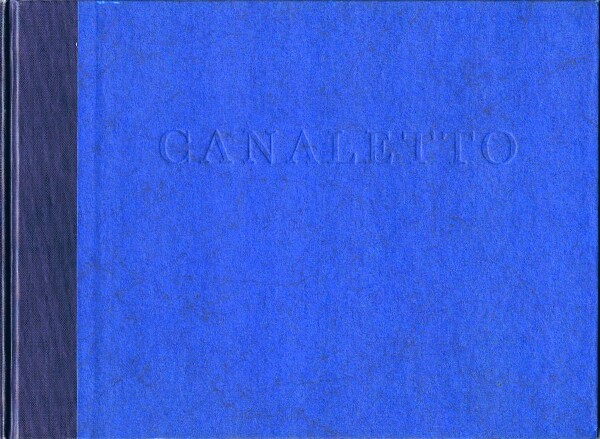 Image for Canaletto: Paintings, Drawings and Etchings