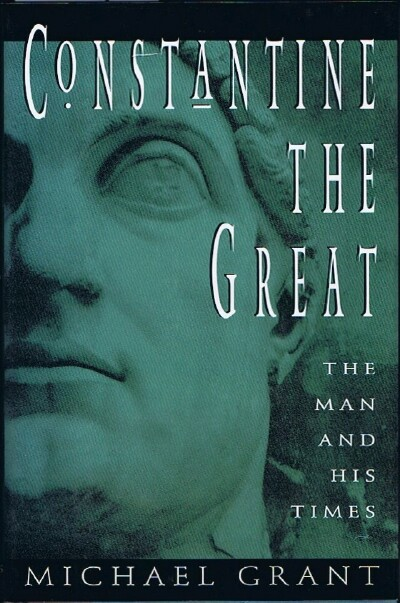 Image for Constantine the Great: The Man and His Times