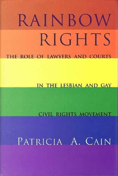 Image for Rainbow Rights: The Role of Lawyers and Courts in the Lesbian and Gay Civil Rights Movement
