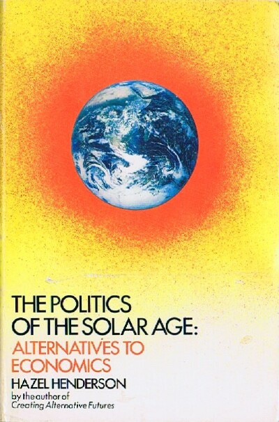 Image for The Politics of the Solar Age: Alternatives to Economics